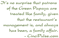 It's no surprise that patrons of the Green Papaya Thai and Sushi are treated like family... -CinciPulse.com